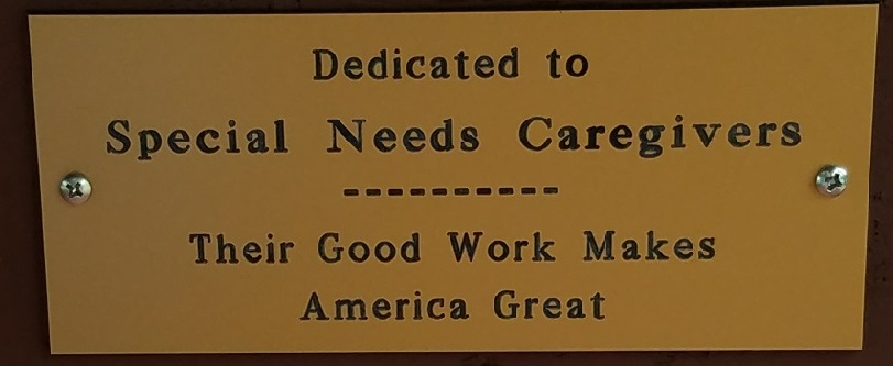 2017 Dedicated to the  Special Needs Caregivers - Their Good Work Makes America Great